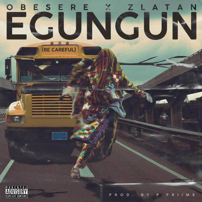 Obesere & Zlatan - Egungun Be Careful