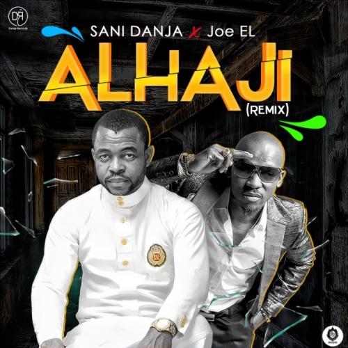 Sani Danja - Alhaji (Remix) (feat. Joe El)