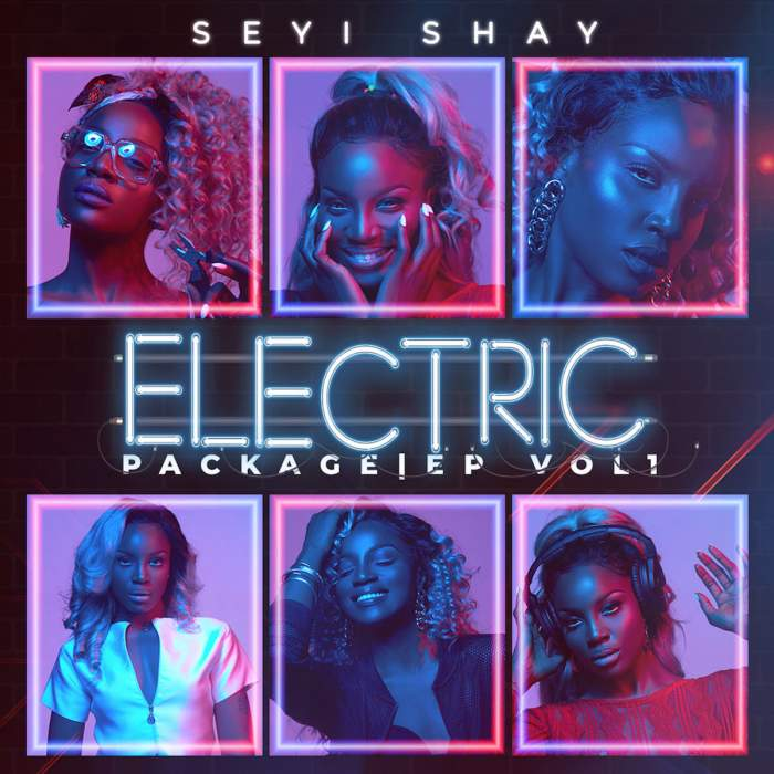 Seyi Shay - Electric Package EP (Vol. 1)