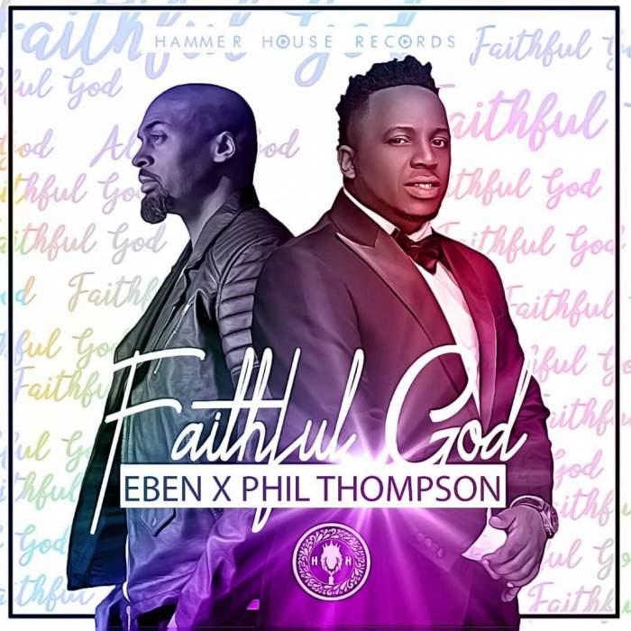 Eben - Faithful God (feat. Phil Thompson)