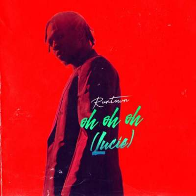 Music: Runtown - Oh Oh Oh (Lucie) [Prod. by Del'B]