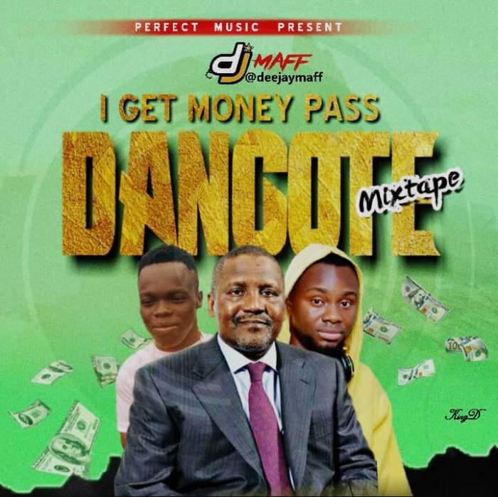 DJ Maff - I Get Money Pass Dangote Mix