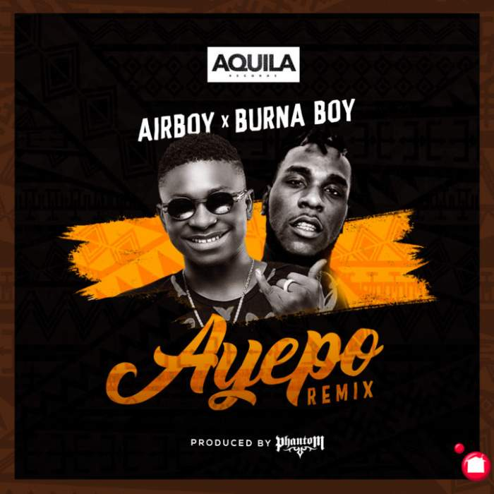AirBoy - Ayepo (Remix) (feat. Burna Boy)