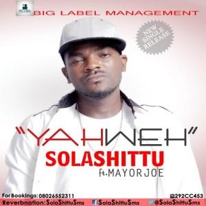 Sola Shittu - Yahweh (feat. Mayor Joe)
