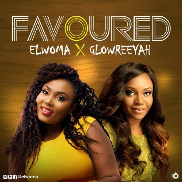 Elwoma - Favoured (feat. Glowreeyah Braimah)