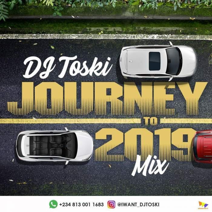 DJ Toski - Journey To 2019 Mix