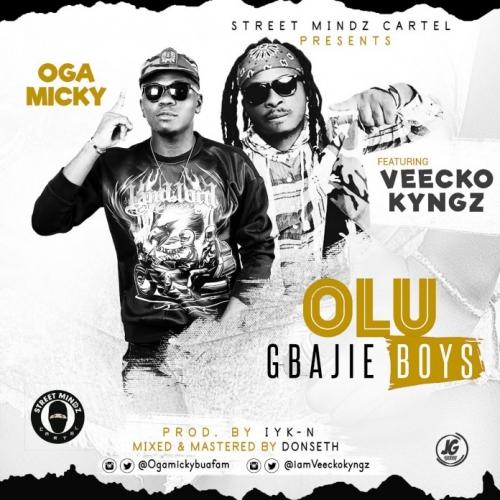 Oga Micky - Olu Gbajie Boys (ft. Veecko Kyngz)