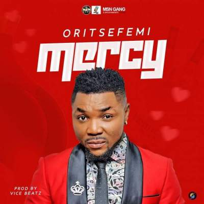 Music: Oritse Femi - Mercy