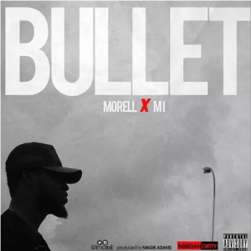 Morell - Bullet (feat. M.I)
