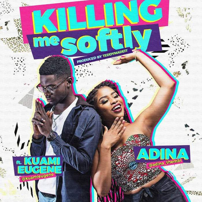 Adina - Killing Me Softly (feat. Kuami Eugene)