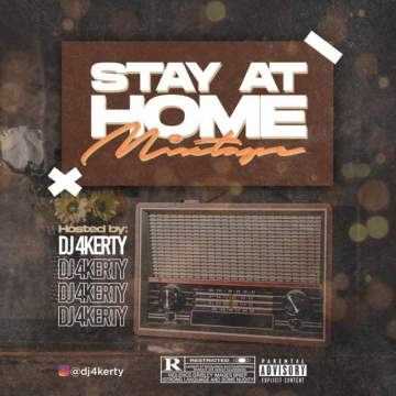 DJ Mix: DJ 4Kerty - Stay at Home Mixtape