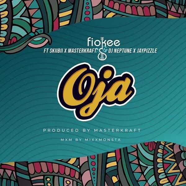 Fiokee - Oja (feat. Skiibii, Masterkraft, DJ Neptune & Jay Pizzle)