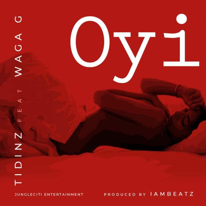 Tidinz - Oyi (feat. Waga G)