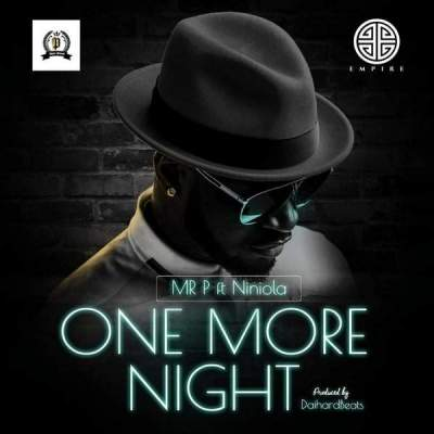 Music: Mr P - One More Night (feat. Niniola) [Prod. by Daihard Beatz]