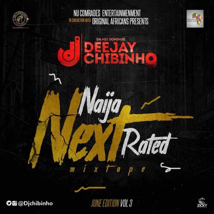 DJ Chibinho - Naija Next Rated Mix (Vol. 3)