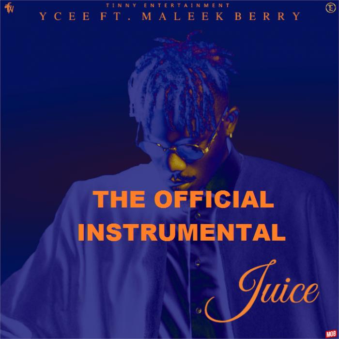 YCee - Juice [Instrumentals] (feat. Maleek Berry)