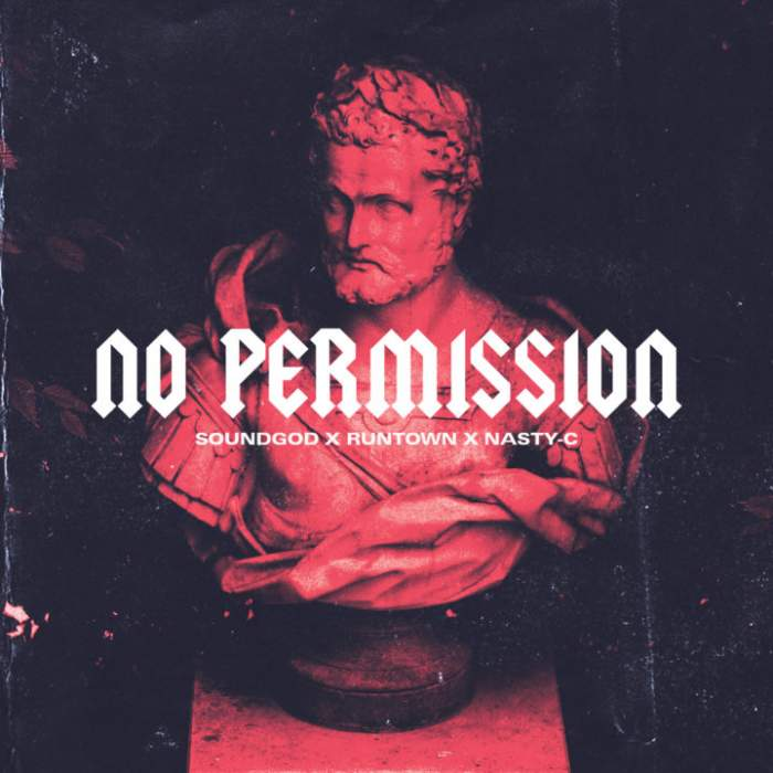 Runtown & Nasty C - No Permission