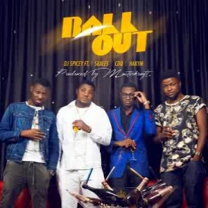 DJ Spicey - Ball Out (ft. CDQ, Skales & Hakym)
