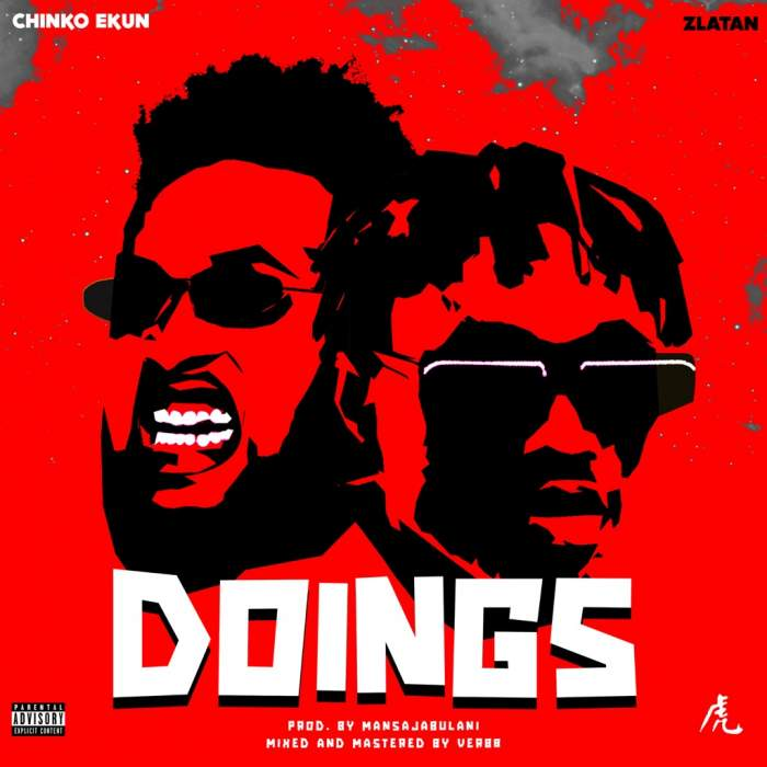 Chinko Ekun - Doings (feat. Zlatan)