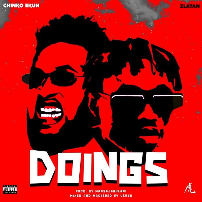 Chinko Ekun - Doings (feat. Zlatan)