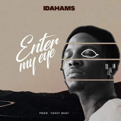 Music: Idahams - Enter My Eye