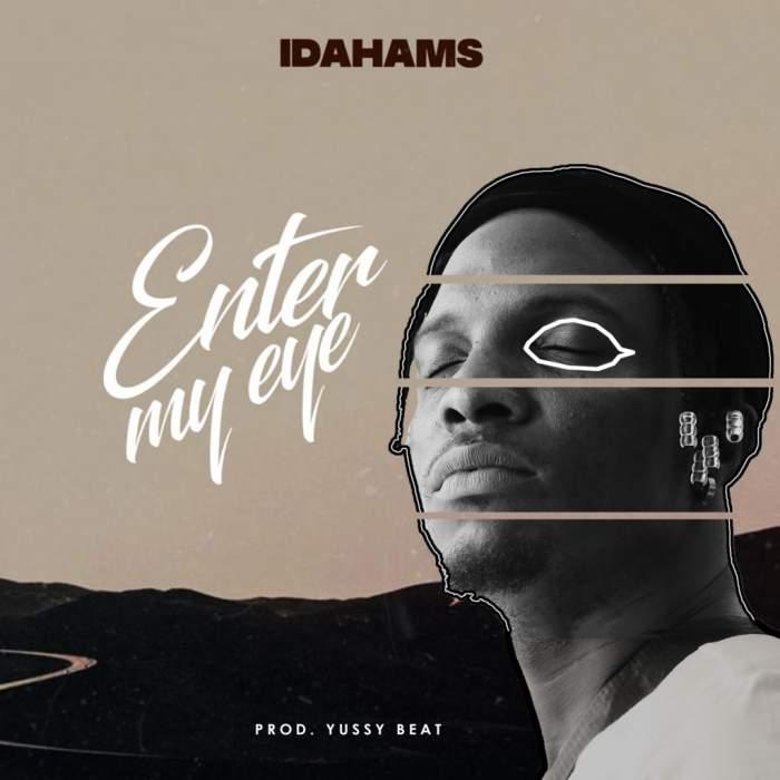 Idahams - Enter My Eye