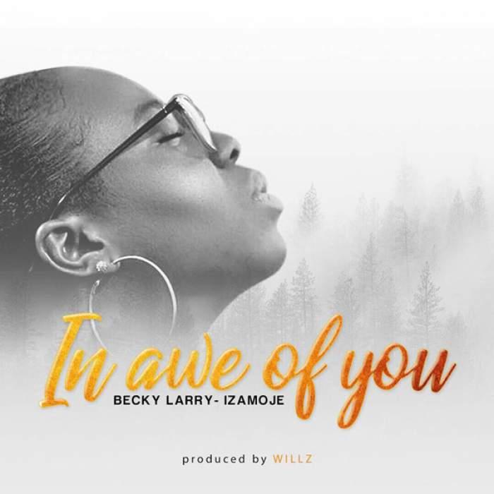 Becky Larry-Izamoje - In Awe of You