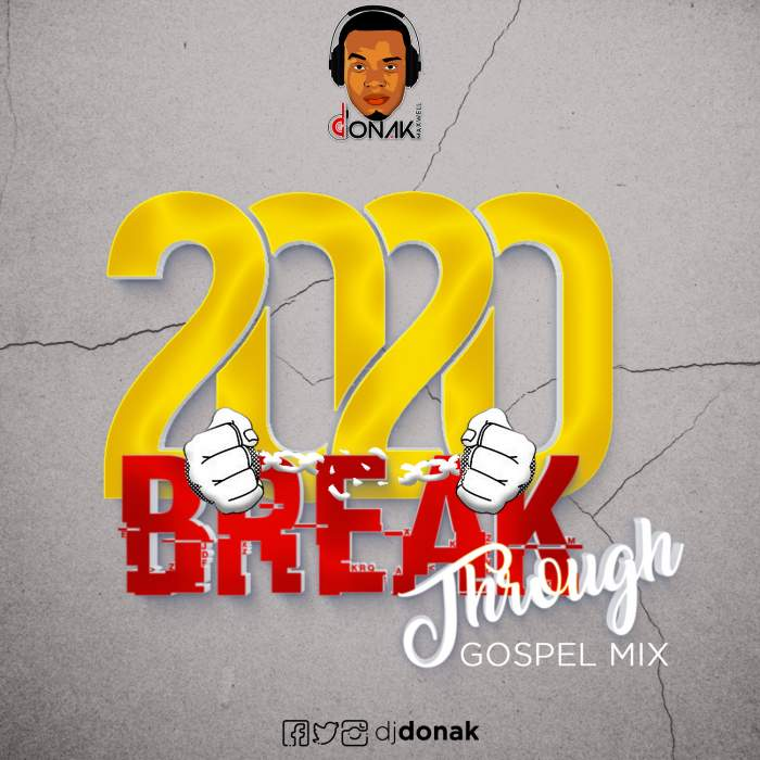 DJ Donak - 2020 Breakthrough Gospel Mix