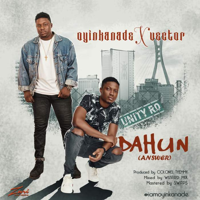Oyinkanade & Vector - Dahun (Answer)