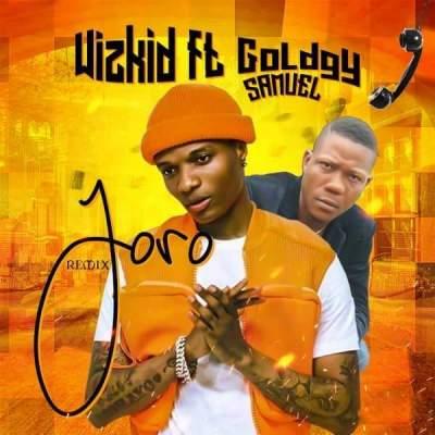 Music: Goldgy Samuel & Wizkid - Joro (Remix)