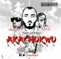 John Godfrey - Akachukwu (ft. Provabs & Gaise)