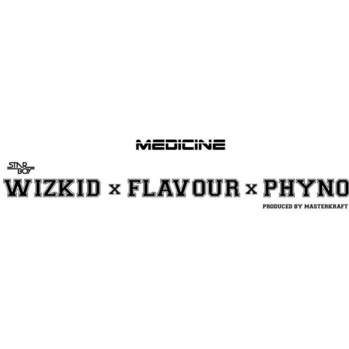 Wizkid - Medicine (Remix) (feat. Flavour & Phyno)