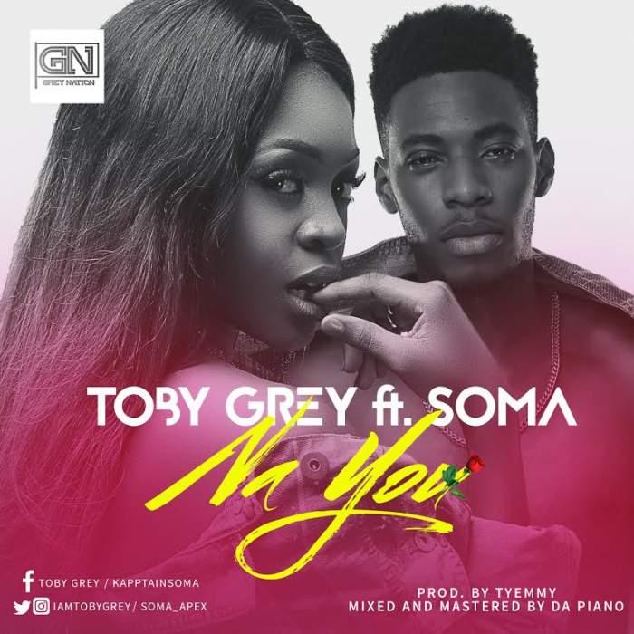 Toby Grey - Na U (ft. Soma)
