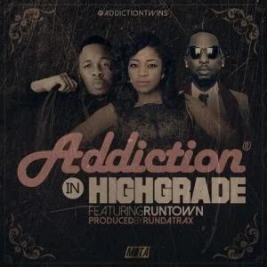 Addiction - High Grade (feat. Runtown)