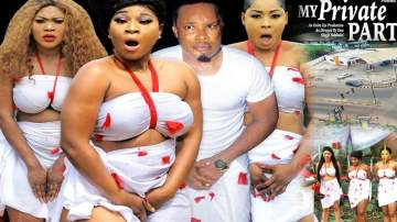 Nollywood Movie: My Private Part (2019)  (Parts 1 & 2)