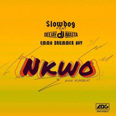 Music: Slowdog - Nkwo (feat. DJ J Masta & Emma Drummer Boy) [Prod. by Kukbeat]