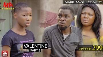 Comedy Skit: Mark Angel Comedy - Episode 299 (Valentine Part 2)