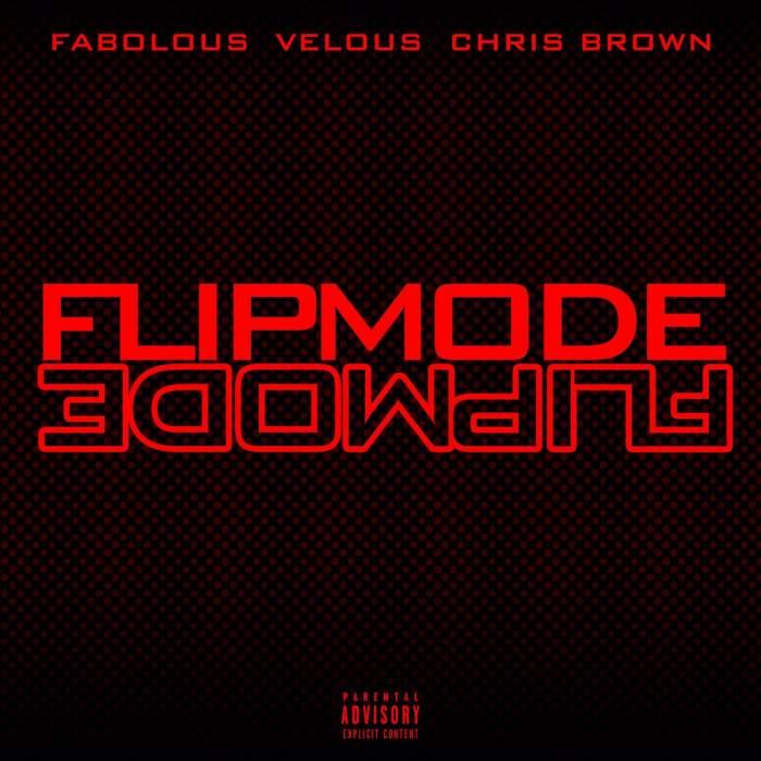 Velous - Flipmode (Remix) (feat. Chris Brown & Fabolous)
