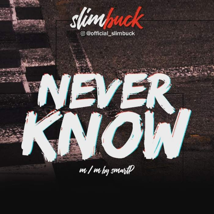 Music: Slimbuck - Never Know