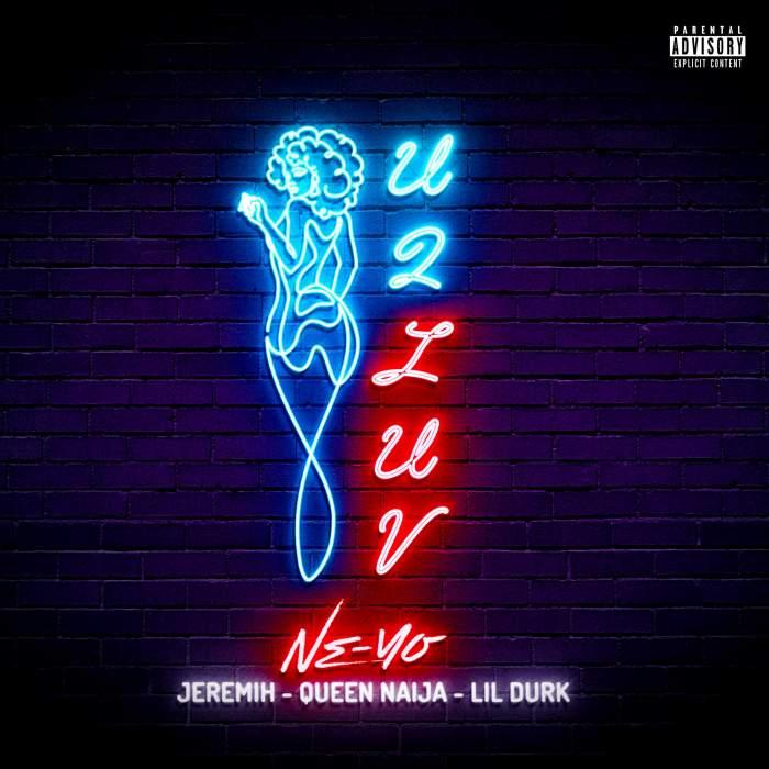 Ne-Yo - U 2 Luv (Remix) (feat. Jeremih, Queen Naija & Lil Durk)