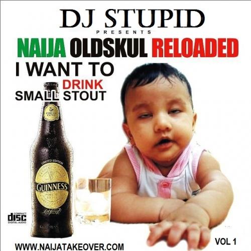 MP3: DJ Stupid - Naija Old Skool Mix [Mixtape] - NetNaija