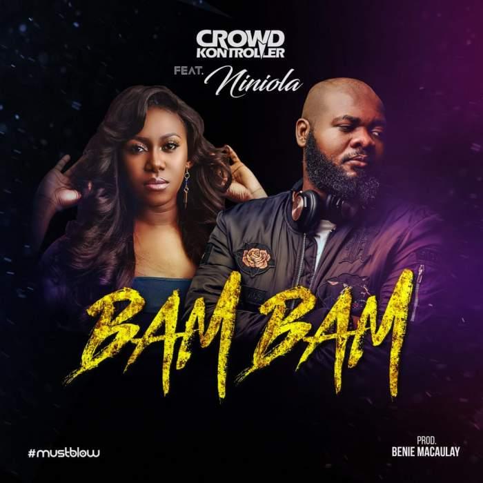 DJ Crowd Kontroller - Bam Bam (feat. Niniola)