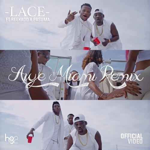 Lace - Aiye Miami (Remix) (feat. Reekado Banks & Pasuma)