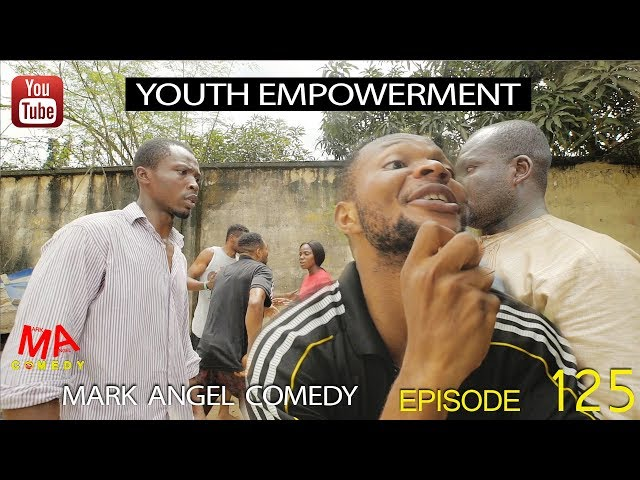 Mark Angel Comedy - Episode 125 (Youth Empowerment)