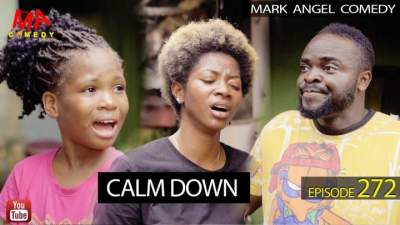 Comedy Skit: Mark Angel Comedy - Episode 272 (Calm Down)
