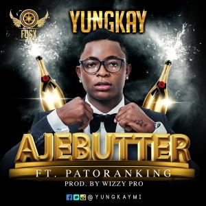 Yung Kay - Ajebutter (ft. Patoranking)