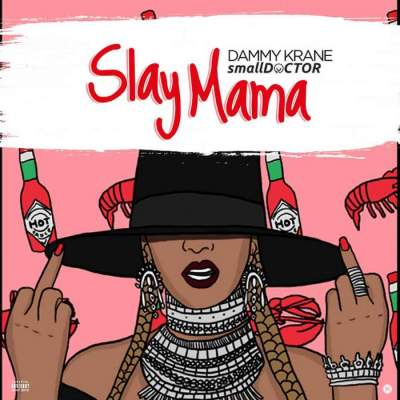 Music: Dammy Krane - Slay Mama (feat. Small Doctor) [Prod. by Dicey]
