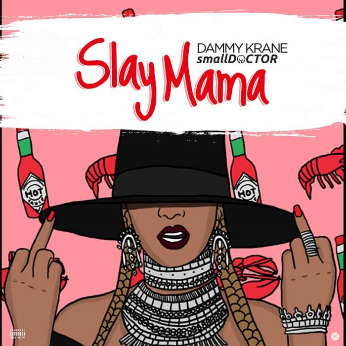 Dammy Krane - Slay Mama (feat. Small Doctor)