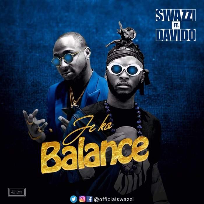 Swazzi - Je Ko Balance (feat. Davido)