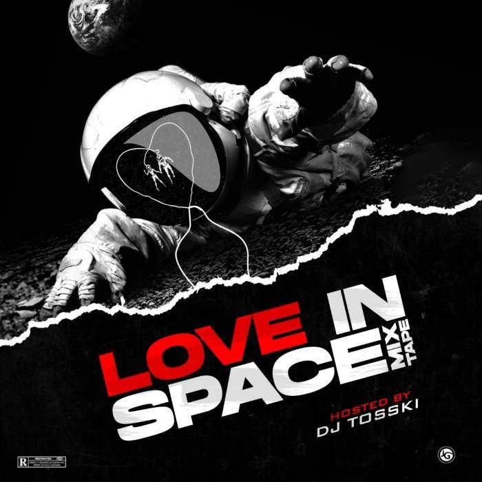 DJ Tosski - Love in Space Mixtape